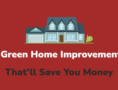 6 Green Home Improvements That'll Save You Money
